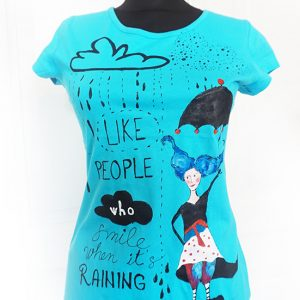 I like people who smile when it's raining. Tricou pictat, personalizat.